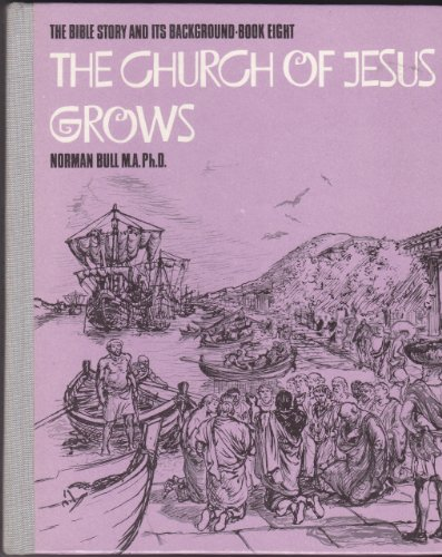 The Church of Jesus Grows By Norman J. Bull