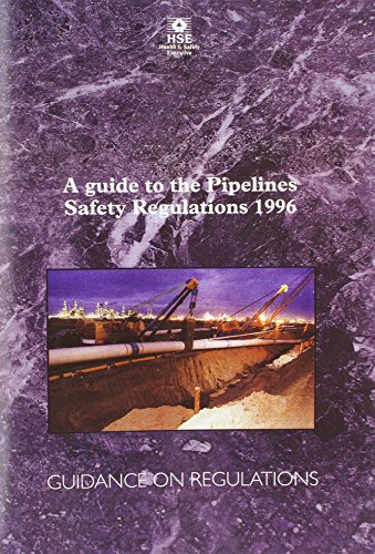 A Guide to the Pipeline Safety Regulations 1996 By Health and Safety Executive (HSE)
