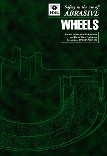 Safety in the Use of Abrasive Wheels By Health and Safety Executive (HSE)