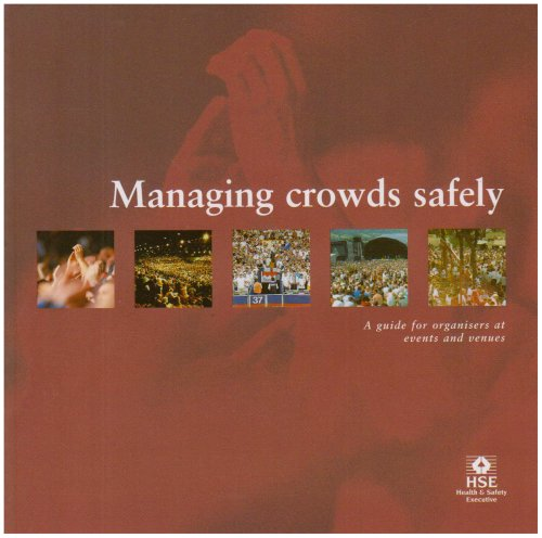 Managing Crowds Safely By Health and Safety Executive (HSE)