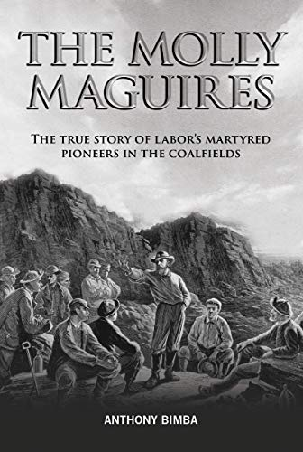 The Molly Maguires By Anthony Bimba