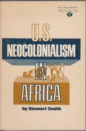 U.S. neocolonialism in Africa By Stuart J. Seborer