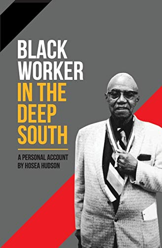 Black Worker in the Deep South By Hosea Hudson
