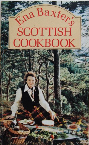 Scottish Cook Book By Ena Baxter