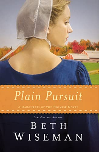 Plain Pursuit (A Daughters of the Promise Novel) By Beth Wiseman