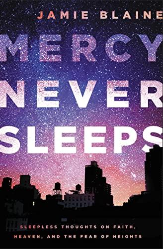 Mercy Never Sleeps By Jamie Blaine