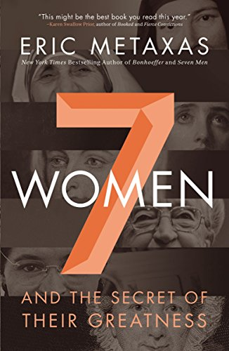 Seven Women By Eric Metaxas