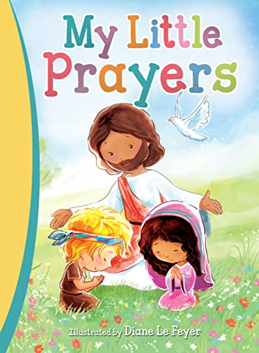 My Little Prayers By Illustrated by Diane Le Feyer