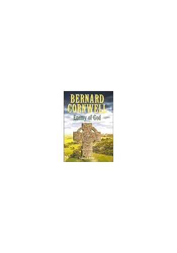 Enemy of God By Bernard Cornwell
