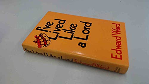I've Lived Like a Lord By Edward Ward