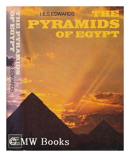 Pyramids of Egypt, The By I.E.S. Edwards
