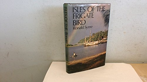 Isles of the Frigate Bird by Ronald Syme