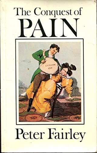 Conquest of Pain, the By Peter. Fairley