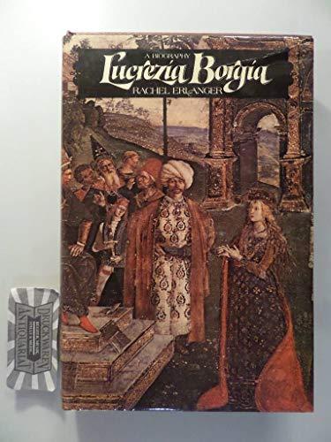 Lucrezia Borgia By Rachel Erlanger