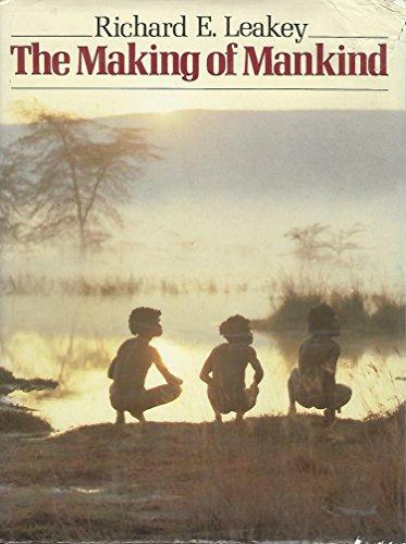 Making of Mankind By Richard E. Leakey