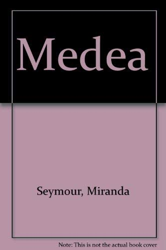 Medea by Miranda Seymour