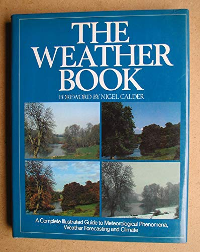 Weather Book: A Complete Guide to Meteorological Phenomena, Weather Forecasting and Climate by Peter Wright