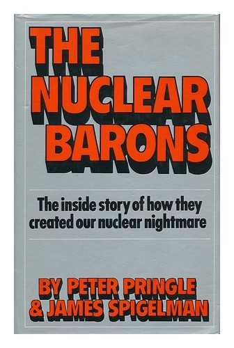 Nuclear Barons By Peter Pringle