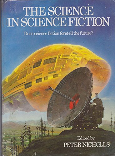 Science in Science Fiction By Edited by Peter Nicholls