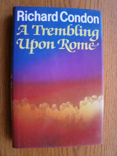 Trembling Upon Rome By Richard Condon