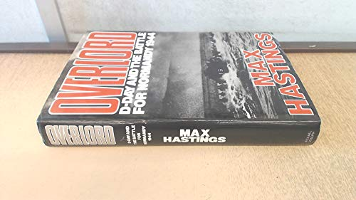 Overlord: D-Day and the Battle for Normandy, 1944 By Sir Max Hastings
