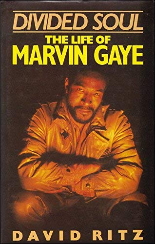 Divided Soul: the Life of Marvin Gaye By David Ritz