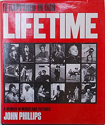 It Happened in Our Lifetime By John Phillips