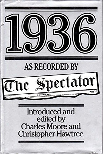 "1936 as Recorded by ""The Spectator"" by Hawtree, Christopher Hardback Book The"