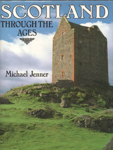 Scotland Through the Ages By Michael Jenner