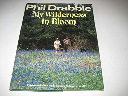 My Wilderness in Bloom By Phil Drabble