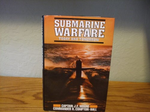 Submarine Warfare By John E. Moore