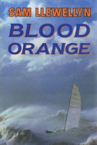 Blood Orange By Sam Llewellyn
