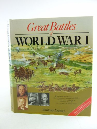 Great Battles of World War I by Anthony Livesey
