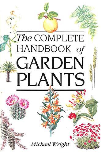 Complete Handbook of Garden Plants By Michael Wright