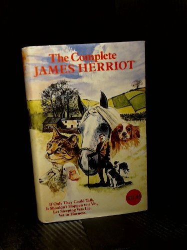 The Complete James Herriot Vol.I By James Herriot