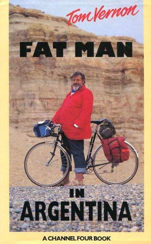 Fat Man in Argentina By Tom Vernon
