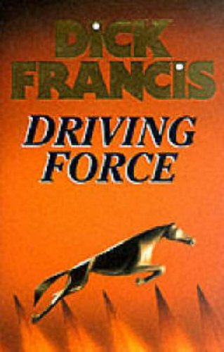 Driving Force by Dick Francis