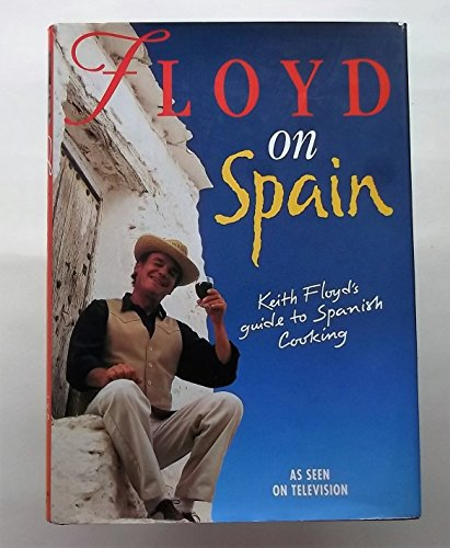Floyd on Spain By Keith Floyd
