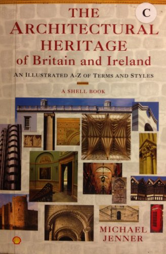 The Architectural Heritage of Britain And Ireland By Michael Jenner