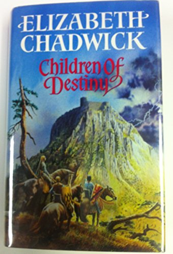 Children of Destiny By Elizabeth Chadwick