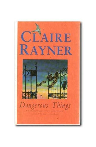 Dangerous Things By Claire Rayner