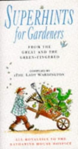 Superhints for Gardeners By Audrey Lady Wardington