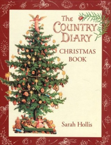 The Country Diary Christmas Book By Sarah Hollis