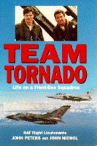 Team Tornado: Life on a Front-Line Squadron By John Peters