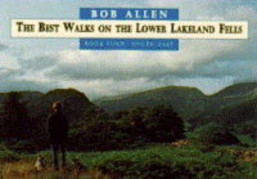 Best Walks On the Lower Lakeland Fells By Bob Allen