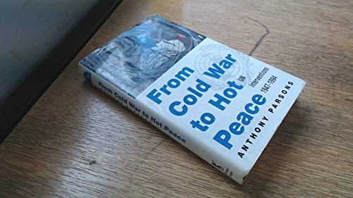 From Cold War to Hot Peace: UN Interventions 1947-1994: UN Interventions, 1947-94 By Anthony Parsons