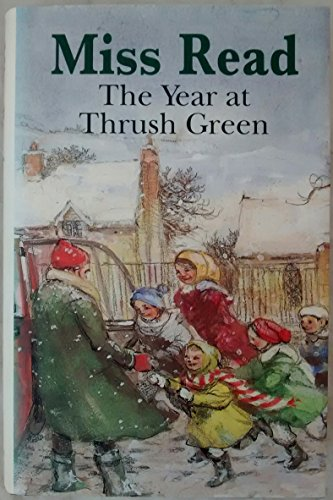 A Year at Thrush Green by Miss Read