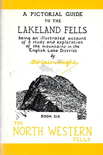 A Pictorial Guide to the Lakeland Fells Book Six By A. Wainwright