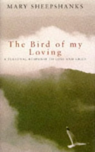 The Bird of My Loving By Mary Sheepshanks