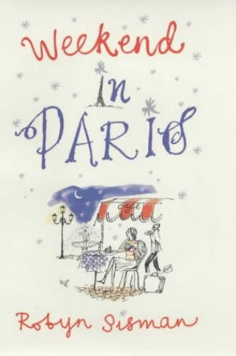 WEEKEND IN PARIS (Airside) By Robyn Sisman
